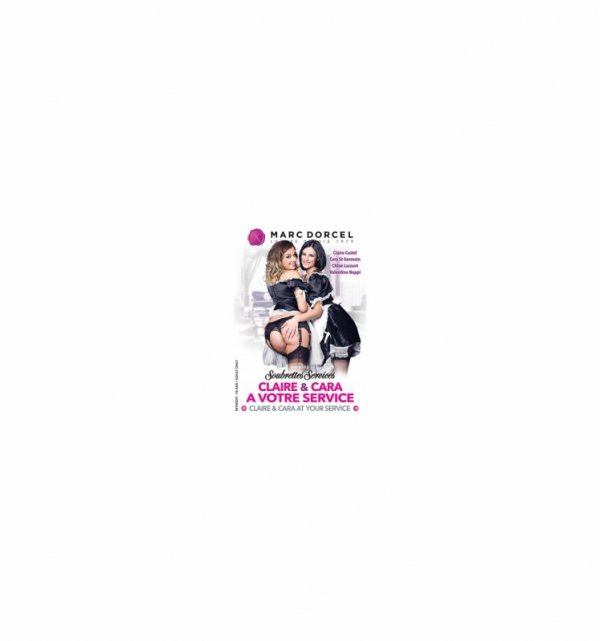 DVD Marc Dorcel - Soubrettes services: Claire & Cara at your service