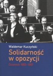 SOLIDARNOŚĆ W OPOZYCJI DZIENNIK 1993-1997