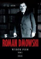 ROMAN DMOWSKI WYBÓR PISM TOM 1