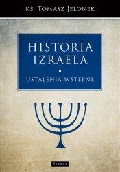 USTALENIA WSTĘPNE HISTORIA IZRAELA TOM 1