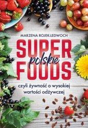 POLSKIE SUPERFOODS ROŚLINY DLA ZDROWIA