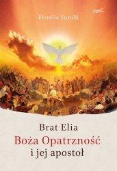 BRAT ELIA BOŻA OPATRZNOŚĆ I JEJ APOSTOŁ