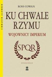 KU CHWALE RZYMU WOJOWNICY IMPERIUM WYD. 2