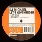DJ Michael - Let's Go / Thunder (12'')