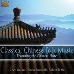 Li He, Chen Dacan Chinese Ensemble - Classical Chinese Folk Music (CD)
