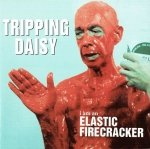 Tripping Daisy - I Am An Elastic Firecracker (CD)