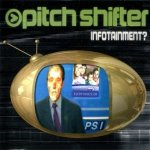 Pitch Shifter - Infotainment? (CD)