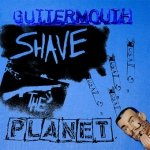 Guttermouth - Shave The Planet (CD)