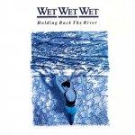 Wet Wet Wet - Holding Back The River (CD)
