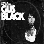 Today Is Not the Day to F#@K with Gus Black (CD)