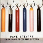 Dave Stewart - Greetings From The Gutter (CD)