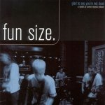 Fun Size - Glad To See You're Not Dead (CD)