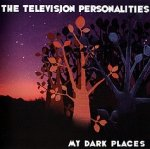 The Television Personalities - My Dark Places (CD)