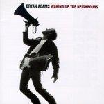 Bryan Adams - Waking Up The Neighbours (CD)