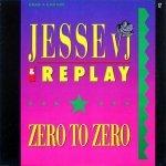 Jesse VJ & Replay - Zero To Zero (Grab A Cab Mix) (12)