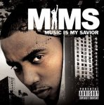Mims - Music Is My Savior (Semi-Clean Album) (CD)