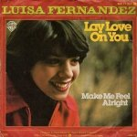 Luisa Fernandez - Lay Love On You (7'')