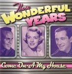 Those Wonderful Years - Come On-a My House (CD)