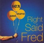 Right Said Fred - Sex And Travel (CD)
