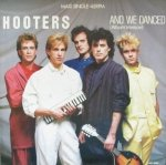 Hooters - And We Danced (Album Version) (12'')