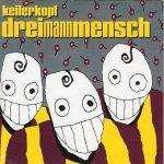 Keilerkopf - Dreimannmensch (CD)