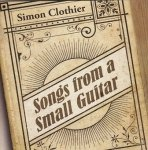 Simon Clothier - Songs from a Small Guitar (CD)(CD)