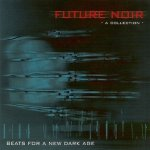 Future Noir - A Collection - Beats For A New Dark Age (2CD)
