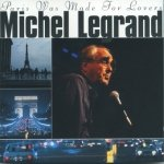 Michel Legrand - Paris Was Made For Lovers (CD)