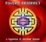 Psycho Abstract - A Hypnotic & Sinister Dream (CD)