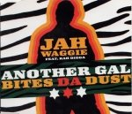Jah Waggie Feat. Rah Digga - Another Gal Bites Da Dust (Maxi-CD)