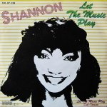 Shannon - Let The Music Play (7'')