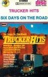 Trucker Hits - Six Days On The Road (MC)