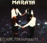 Maraya - No Hope For Humanity (CD)