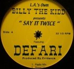 L.A.'s Own Billy The Kidd ft. Defari - Say It Twice (12'')
