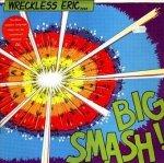 Wreckless Eric - Big Smash (2LP)