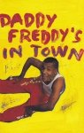 Daddy Freddy - Daddy Freddy's In Town (MC)