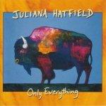 Juliana Hatfield - Only Everything (CD)
