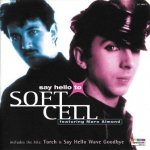 Soft Cell Ft. Marc Almond - Say Hello To Soft Cell (CD)