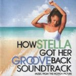 How Stella Got Her Groove Back Soundtrack: Music From The Motion Picture (CD)