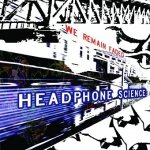 Headphone Science - We Remain Faded (CD)