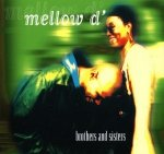 Mellow D' - Brothers And Sisters (Maxi-CD)