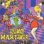 The Dino Martinis - Nuthin' But The Hits Baby! (CD)
