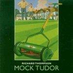 Richard Thompson - Mock Tudor (CD)