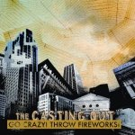 The Casting Out - Go Crazy! Throw Fireworks! (CD)