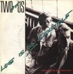 Two Of Us - Love Is So Sensible (7'')