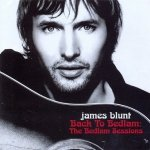 James Blunt - Back To Bedlam: The Bedlam Sessions (DVD+CD)