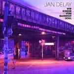 Jan Delay - Wir Kinder Vom Bahnhof Soul (CD)