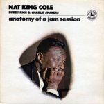 Nat King Cole, Buddy Rich & Charlie Shavers - Anatomy Of A Jam Session (LP)