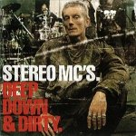Stereo MC's - Deep Down & Dirty (CD)