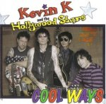 Kevin K And The Hollywood Stars - Cool Ways (CD)